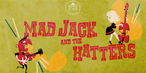 Mad Jack & the Hatters at Tokyo Project