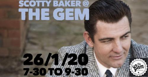 Scotty Baker @ The Gem